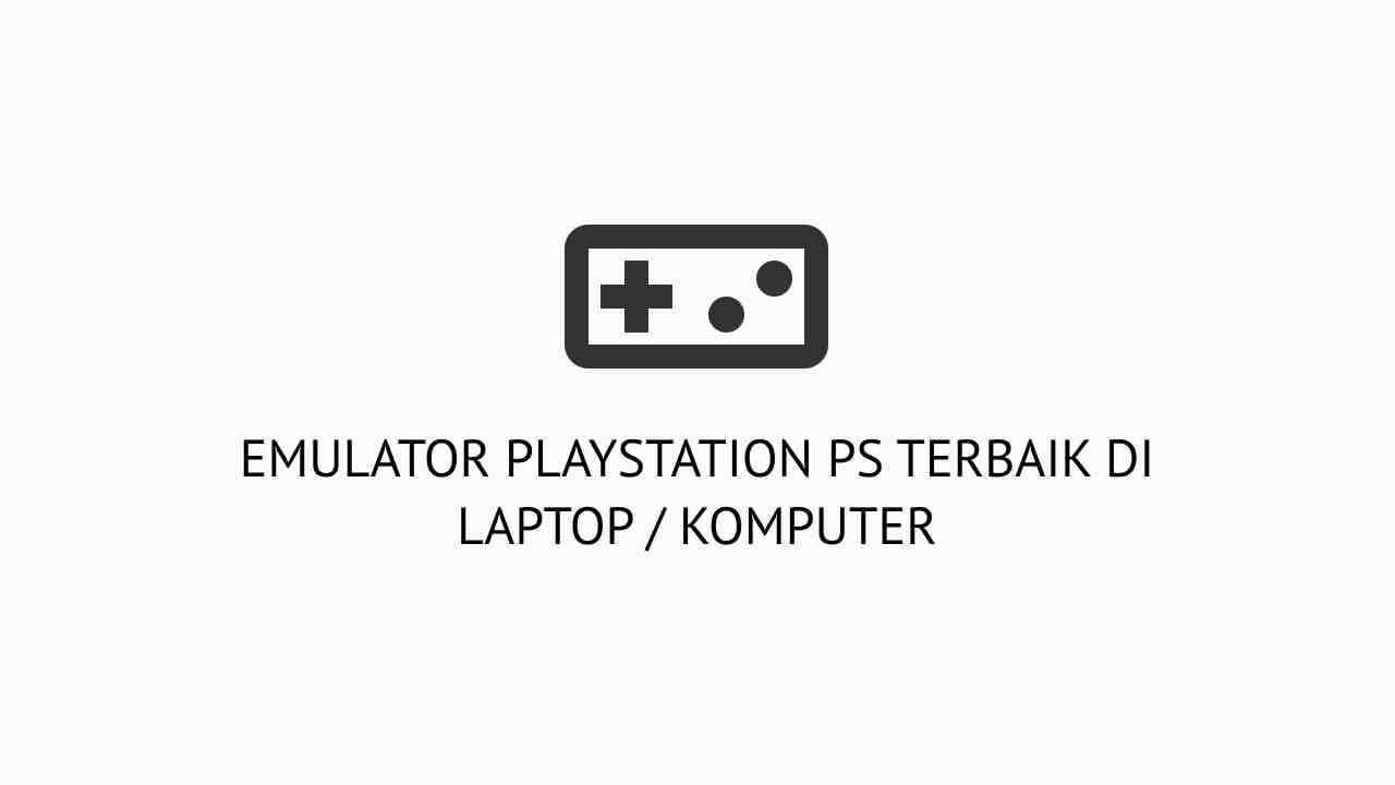 emulator terbaik untuk laptop atau pc