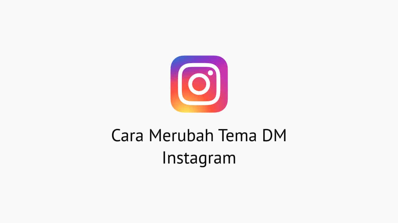 Cara Merubah Tema DM Instagram