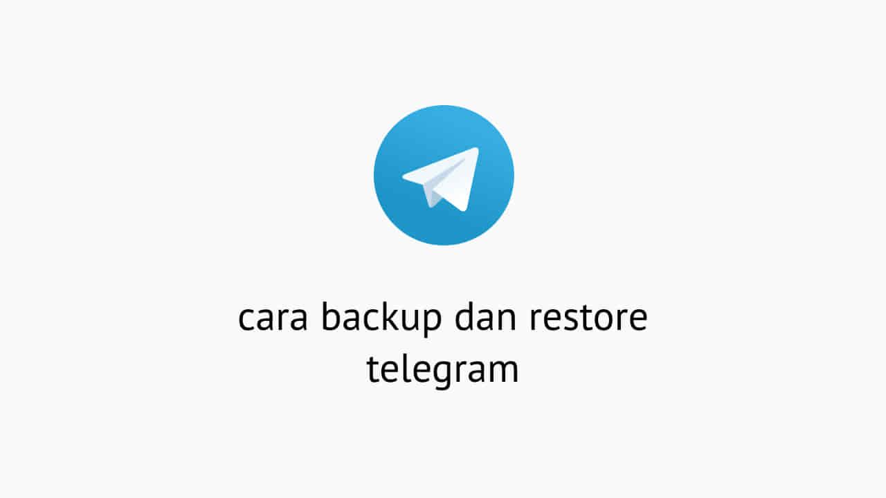 Cara Backup Dan Restore Telegram