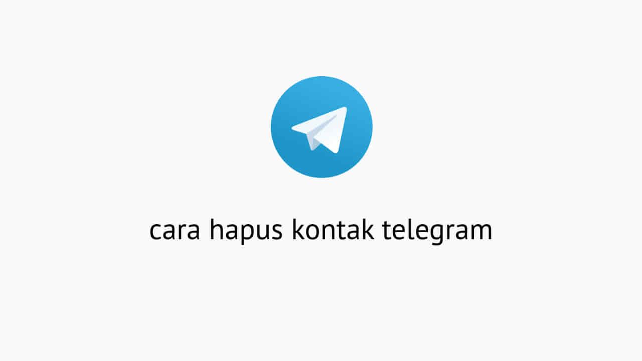 Cara Hapus Kontak Telegram