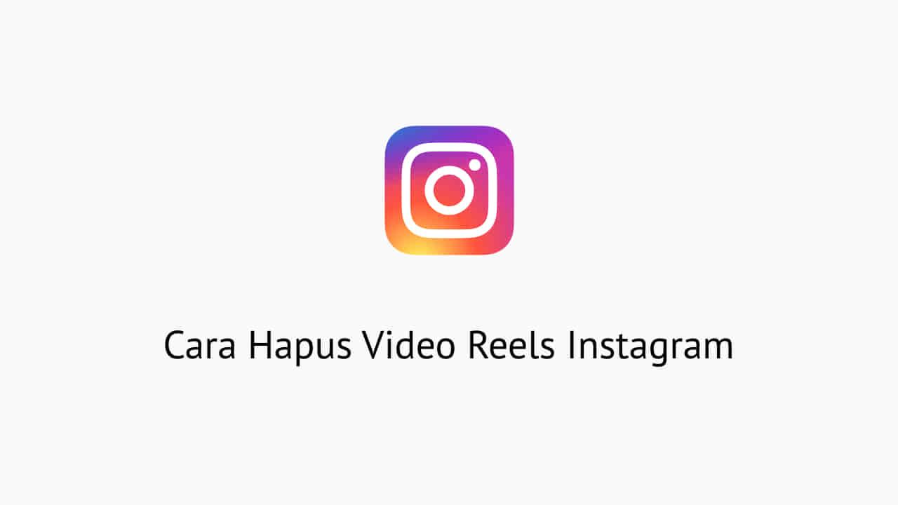 Cara Hapus Video Reels Instagram