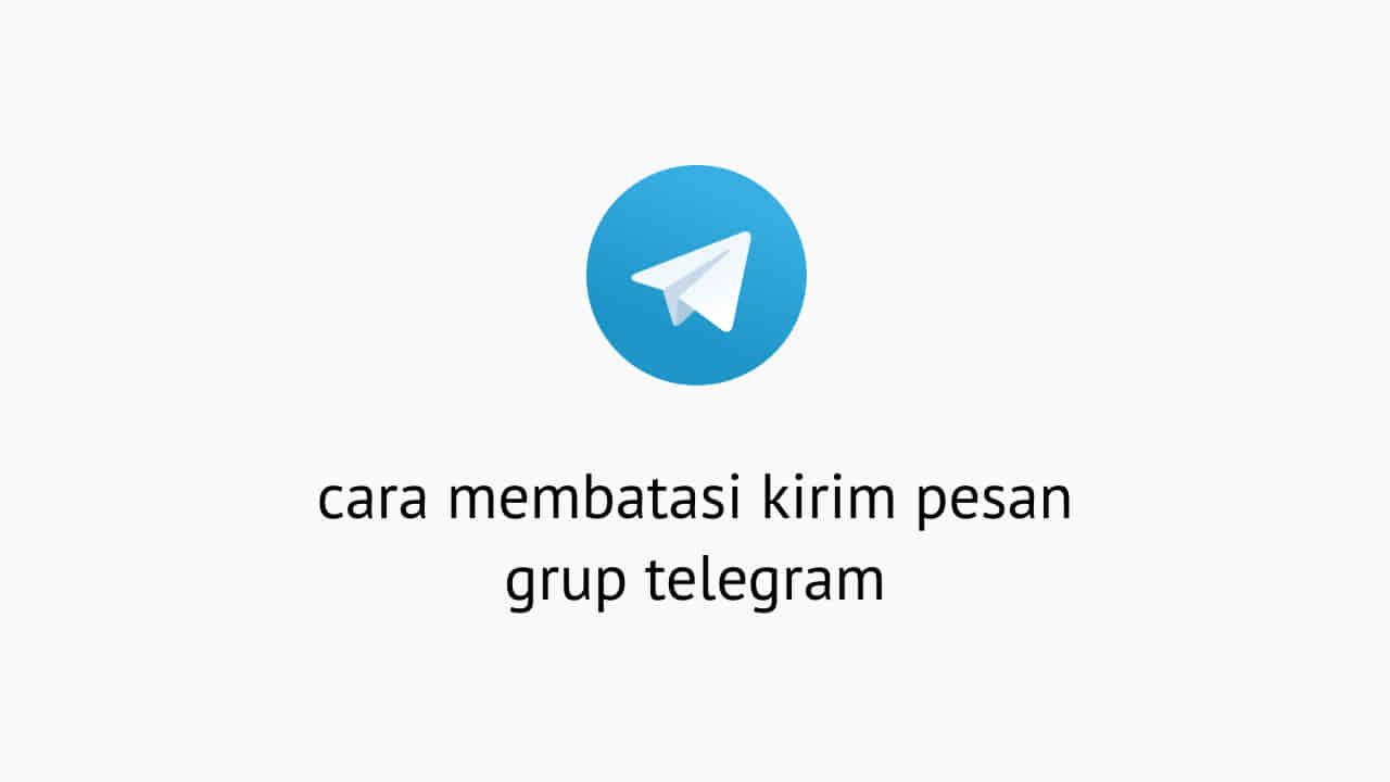 Cara Membatasi Kirim Pesan Grup Telegram