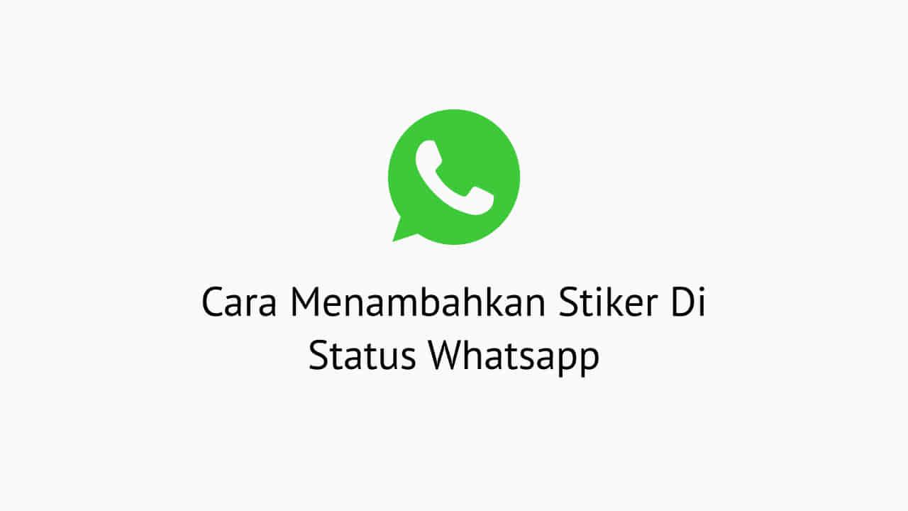 Cara Menambahkan Stiker Di Status Whatsapp