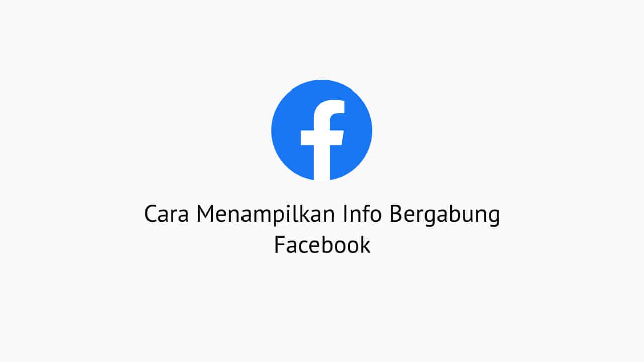 Cara Menampilkan Info Bergabung Facebook