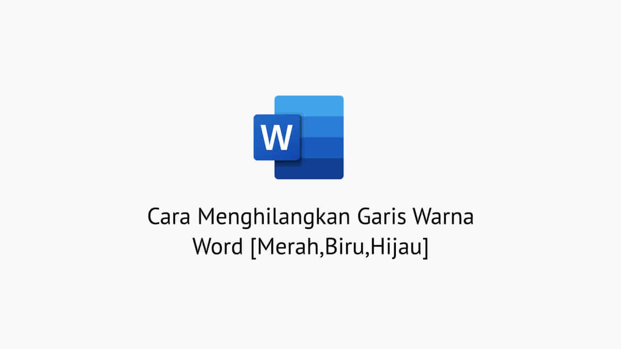 Cara Menghilangkan Garis Warna Word