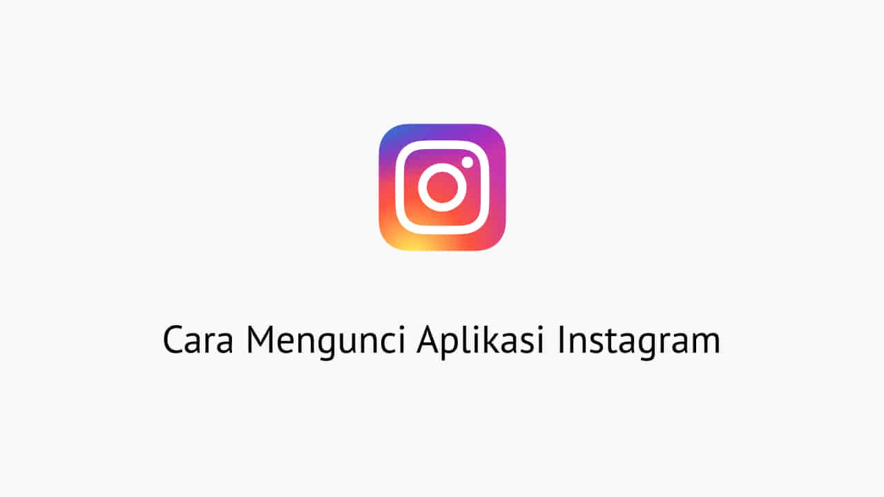 Cara Mengunci Aplikasi Instagram
