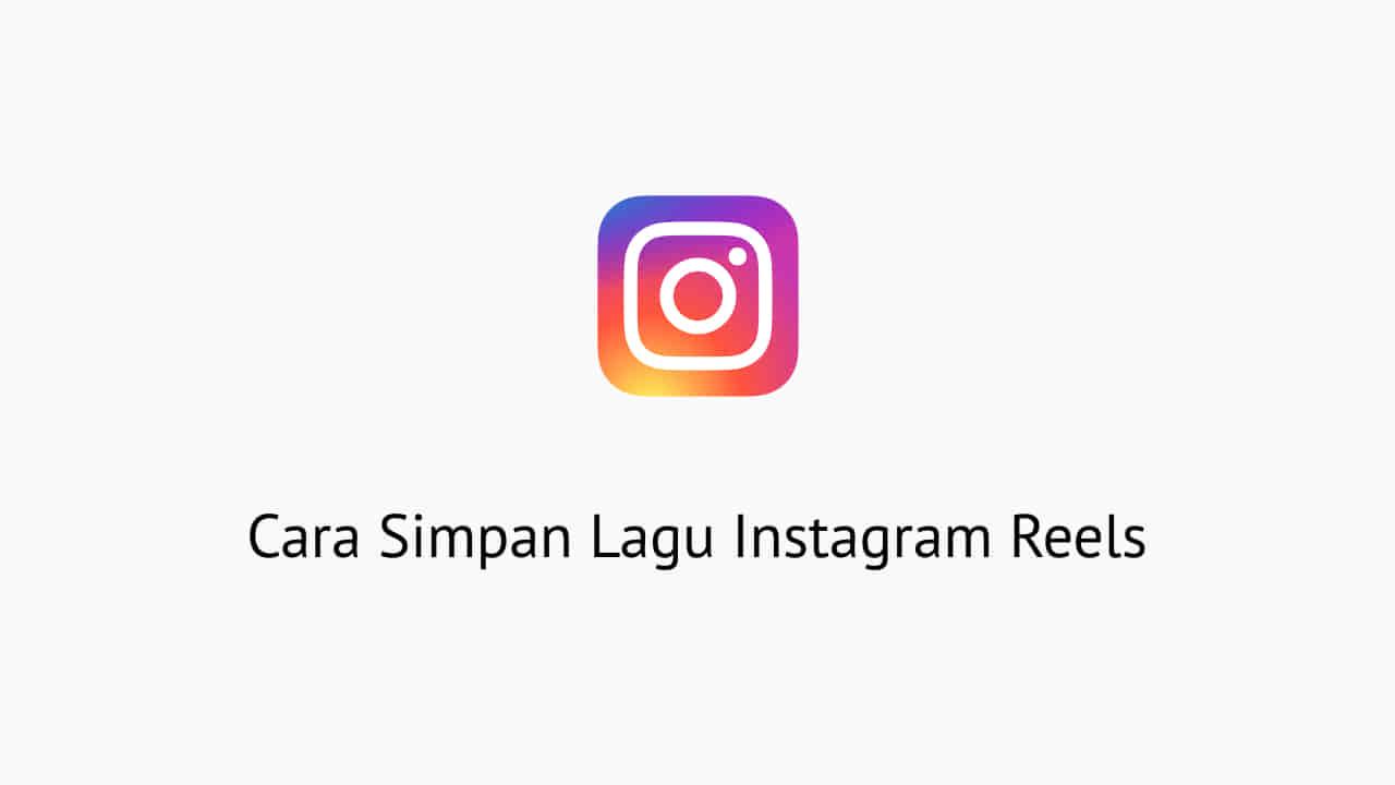 Cara Simpan Lagu Instagram Reels
