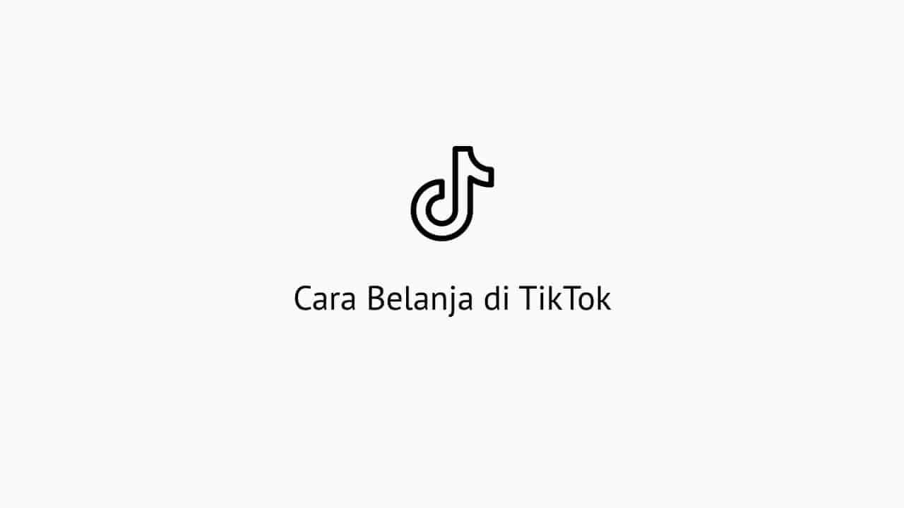 Cara Belanja di TikTok