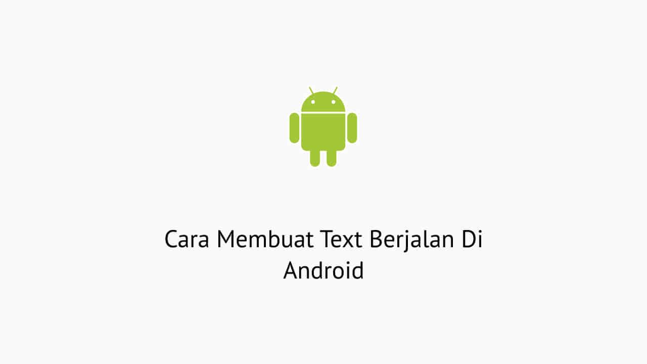Cara Membuat Text Berjalan Di Android