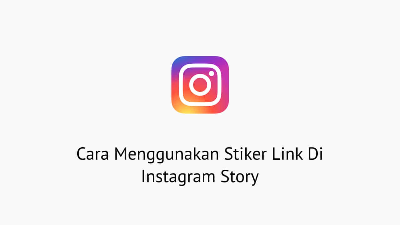 Cara Menggunakan Stiker Link Di Instagram Story